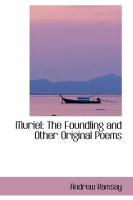 Muriel: The Foundling and Other Original Poems