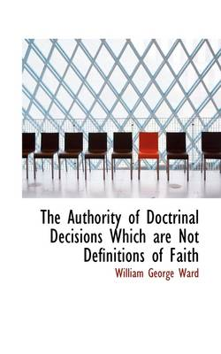 The Authority of Doctrinal Decisions Which Are Not Definitions of Faith
