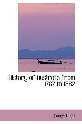 History of Australia from 1787 to 1882
