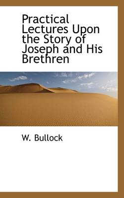 Practical Lectures Upon the Story of Joseph and His Brethren