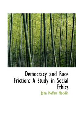 Democracy and Race Friction: A Study in Social Ethics