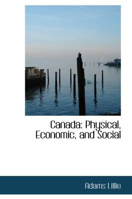 Canada: Physical, Economic, and Social