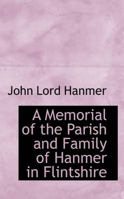 A Memorial of the Parish and Family of Hanmer in Flintshire