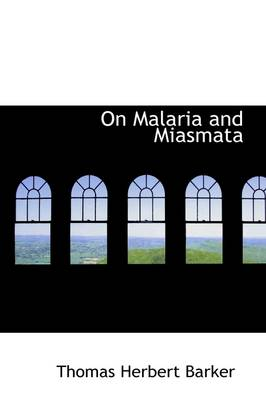 On Malaria and Miasmata