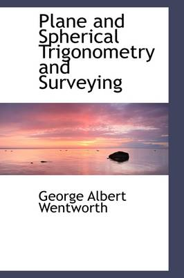 Plane and Spherical Trigonometry and Surveying