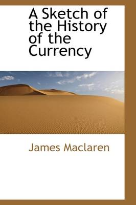 A Sketch of the History of the Currency