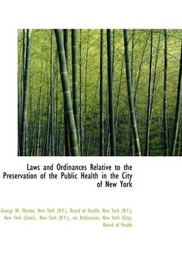Laws and Ordinances Relative to the Preservation of the Public Health in the City of New York