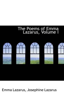 The Poems of Emma Lazarus, Volume I