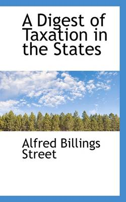 A Digest of Taxation in the States