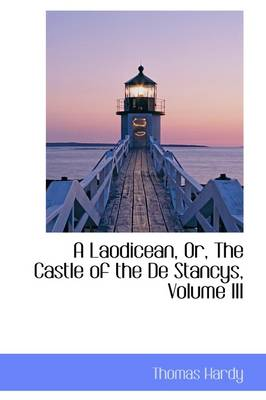 A Laodicean, Or, the Castle of the de Stancys, Volume III