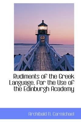 Rudiments of the Greek Language, for the Use of the Edinburgh Academy