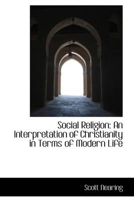 Social Religion: An Interpretation of Christianity in Terms of Modern Life