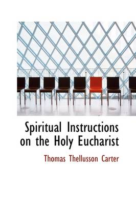 Spiritual Instructions on the Holy Eucharist