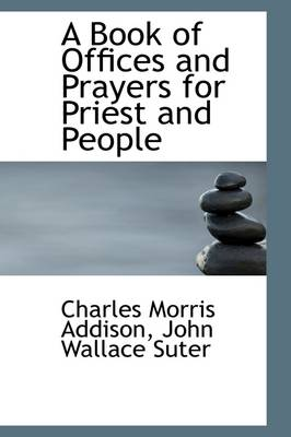 A Book of Offices and Prayers for Priest and People