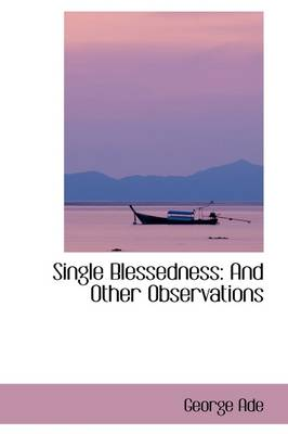 Single Blessedness: And Other Observations