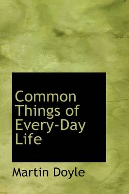 Common Things of Every-Day Life