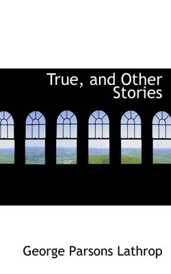 True, and Other Stories