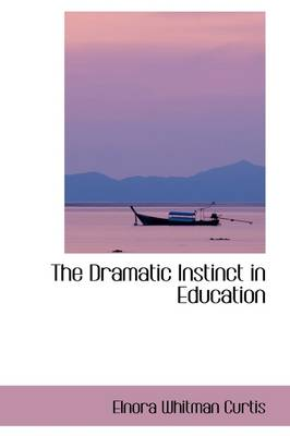 The Dramatic Instinct in Education