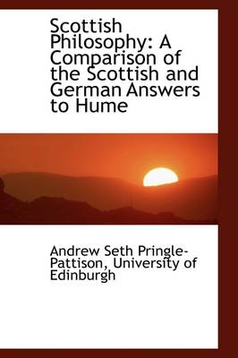 Scottish Philosophy: A Comparison of the Scottish and German Answers to Hume