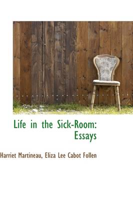 Life in the Sick-Room: Essays