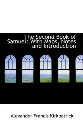The Second Book of Samuel: With Maps, Notes and Introduction