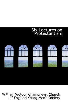 Six Lectures on Protestantism