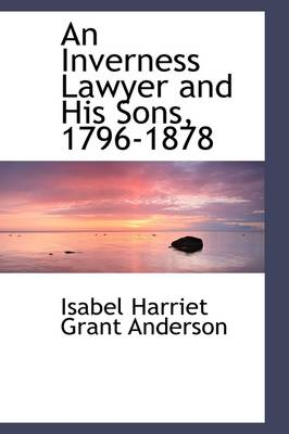An Inverness Lawyer and His Sons, 1796-1878
