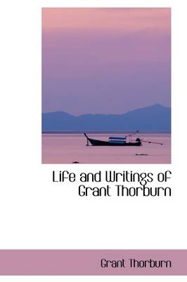 Life and Writings of Grant Thorburn