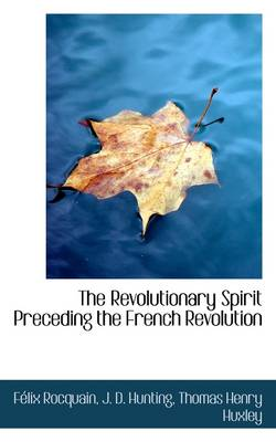 The Revolutionary Spirit Preceding the French Revolution