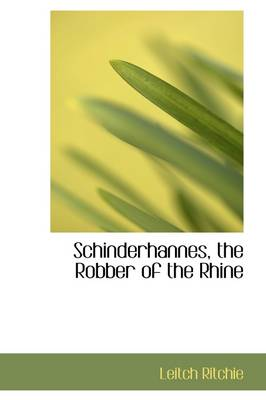 Schinderhannes, the Robber of the Rhine