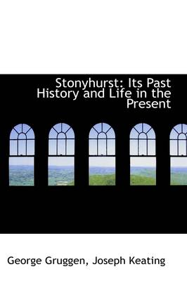Stonyhurst: Its Past History and Life in the Present