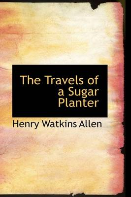 The Travels of a Sugar Planter