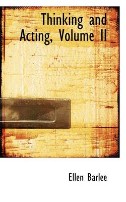Thinking and Acting, Volume II
