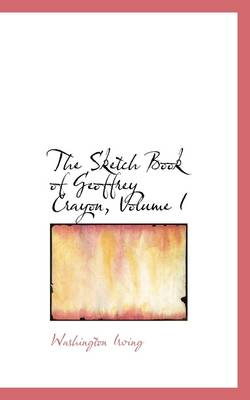 The Sketch Book of Geoffrey Crayon, Volume I