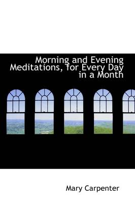 Morning and Evening Meditations, for Every Day in a Month