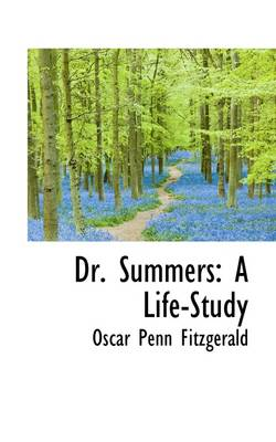 Dr. Summers: A Life-Study