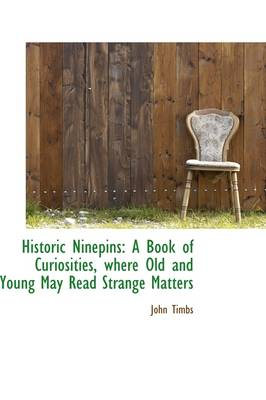 Historic Ninepins: A Book of Curiosities, Where Old and Young May Read Strange Matters