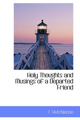 Holy Thoughts and Musings of a Departed Friend
