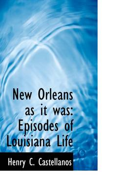 New Orleans as It Was: Episodes of Louisiana Life