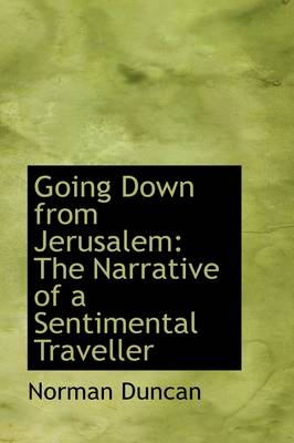 Going Down from Jerusalem: The Narrative of a Sentimental Traveller