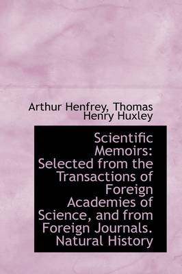 Scientific Memoirs: Selected from the Transactions of Foreign Academies of Science, and from Foreign