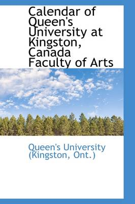 Calendar of Queen's University at Kingston, Canada Faculty of Arts