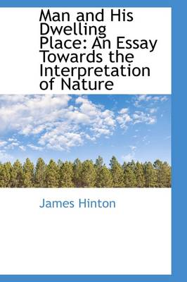 Man and His Dwelling Place: An Essay Towards the Interpretation of Nature