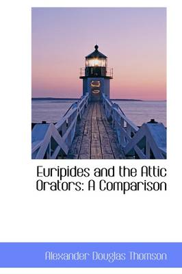 Euripides and the Attic Orators: A Comparison