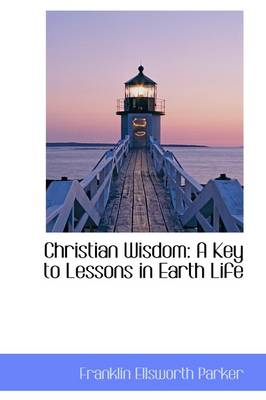 Christian Wisdom: A Key to Lessons in Earth Life