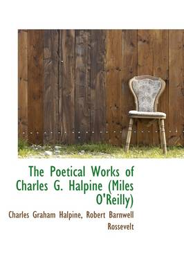 The Poetical Works of Charles G. Halpine (Miles O'Reilly)