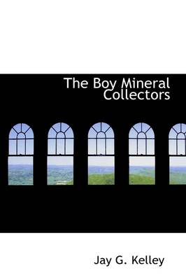 The Boy Mineral Collectors