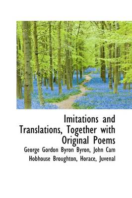 Imitations and Translations, Together with Original Poems