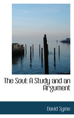 The Soul: A Study and an Argument