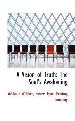 A Vision of Truth: The Soul's Awakening